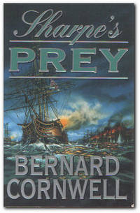 Sharpe's Prey Richard Sharpe and the Expedition to Copenhagen, 1807