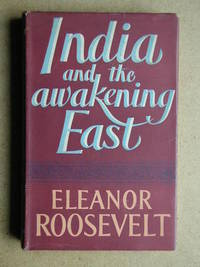 India And The Awakening East by  Eleanor Roosevelt - First Edition - 1954 - from N. G. Lawrie Books. (SKU: 16573)