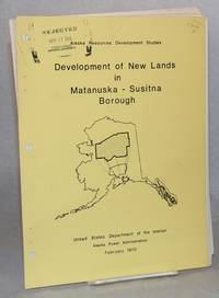Development of new lands in Matanuska-Susitna Borough, Alaska