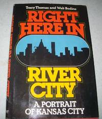 image of Right Here in River City: A Portrait of Kansas City