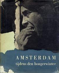 AMSTERDAM TIJDENS DEN HONGERWINTER.; RUIN 100 FOTO'S MET EEN INLEIDING VAN MAX NORD