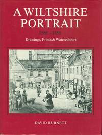 A Wiltshire Portrait - 1568-1856, Drawings, Prints and Watercolours.