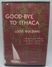 Good-Bye to Ithaca: A Famous Writer's Adventures in the Fabulous, Enchanted Isles of Homer's Odyssey