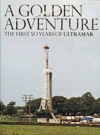 A golden adventure : the first 50 years of Ultramar