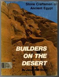 BUILDERS ON THE DESERT  Stone Craftsmen of Ancient Egypt by   Jane Van Duyn - Hardcover - 1974 - from Windy Hill Books and Biblio.com