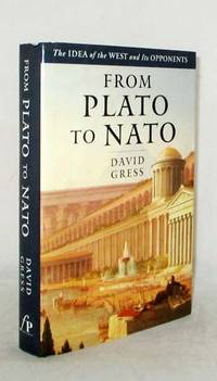 From Plato to Nato.  The idea of the West and its opponents by  David Gress - 1st Edition - 1998 - from Adelaide Booksellers (SKU: BIB314827)