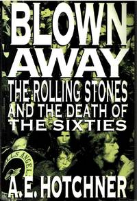 image of Blown Away The Rolling Stones and the death of the sixties