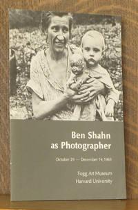 BEN SHAHN AS PHOTOGRAPHER FOGG ART MUSEUM HARVARD UNIVERSITY OCTOBER 29 - DECEMBER 14, 1969