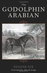 The Godolphin Arabian (The Derrydale Press Foxhunters' Library) by Eugene Sue - Hardcover - 2003-03-04 - from Books Express (SKU: 1586671022)