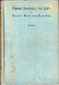 From Saddle to City by Buggy, Boat and Railway: Being the personal Recollections and Observations of Fifty Years Service in the Itinerancy, With Pen Portraits of Leaders and Places and Times