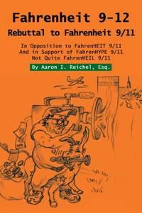 Fahrenheit 9-12: Rebuttal to Fahrenheit 9/11 by Aaron I Reichel Esq - Paperback - from The Saint Bookstore (SKU: B9780595337408)