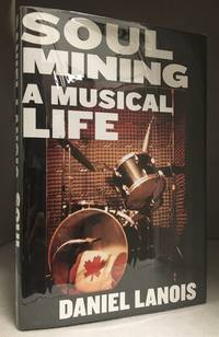 image of Soul Mining; A Musical Life