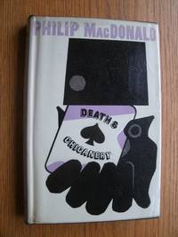 Death & Chicanery by  Philip MacDonald - First edition first printing - 1963 - from Scene of the Crime Books, IOBA (SKU: biblio12916)