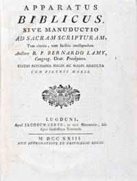 Apparatus Biblicus sive Manuductio ad Sacram Scripturam, Tum clarius, tum facilius intelligendam (Complete of all the plates)