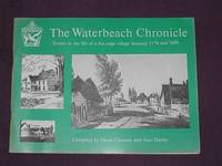 The Waterbeach Chronicle: Events in the Life of a Fen-edge Village Between 1779 and 1899 as...