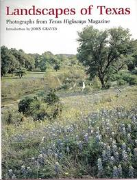 Landscapes of Texas : Photographs from TEXAS HIGHWAYS Magazine by  JOHN (introduction By.) GRAVES - Hardcover - Third Printing. - 1980 - from Shamrock Books (SKU: 8581)