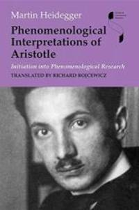 image of Phenomenological Interpretations of Aristotle: Initiation into Phenomenological Research (Studies in Continental Thought)