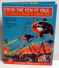 From the Pen of Paul: The Fantastic Images of Frank R. Paul by  Ed  Stephen D. - 1st Edition - 2009 - from citynightsbooks (SKU: 14961)