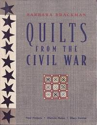 image of Quilts from the Civil War: 9 Projects, Historical Notes, Diary Entries