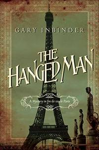 The Hanged Man: A Mystery in Fin de Siecle Paris (Achille Lefebvre Mysteries)