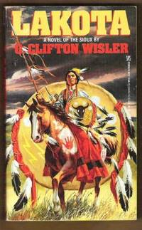 LAKOTA A Novel of the Sioux