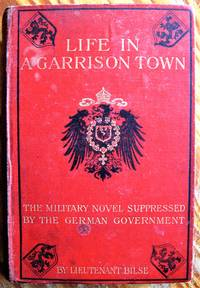 Life in a Garrison Town. the Military Novel Suppressed By the German Government