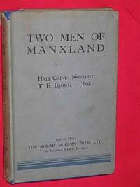 Two Men of Manxland: Hall Caine - Novelist & T. E. Brown - Poet