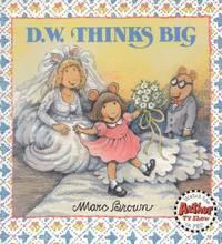 D. W. Thinks Big