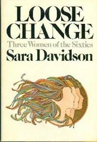 Loose Change.  Three Women of The Sixties