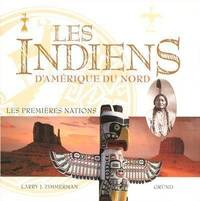 Les Indiens d'Amérique du Nord. Les Premières Nations