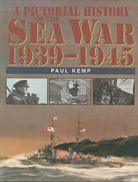 A Pictorial History of the Sea War, 1939-1945