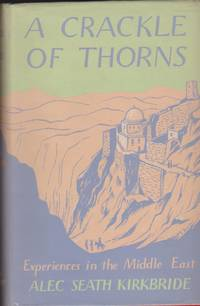 Crackle of Thorns, A - Experiences in the Middle East
