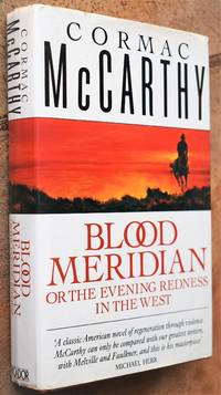 image of BLOOD MERIDIAN Or The Evening Redness In The West