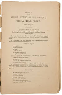 Report on the Medical History of the Campaign. China Field Force, 1900-1901