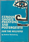 Famous Ghosts, Phantoms, and Poltergeists For the Millions
