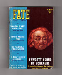 "Fate Magazine - True Stories of the Strange and The Unknown. Winter, 1949.  Colonel P.H. Fawcett;  Montgomery, AL-  EAL Pilot  UFO Sighting of 7-24-48 ""Spaceshiip""; Phantom of Pleskau Airfield; ""Was Joan of Arc's Death Faked?""; Lost Planet; Mysterious Palladino; Lerasle Affair; Automatic Writing; Precognition; Criswell Predicts; Modern Methuselahs by  Robert N. (Editor) Webster - Paperback - 1st Edition - 1949 - from Singularity Rare & Fine and Biblio.co.uk"