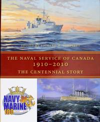 image of The Naval Service of Canada, 1910-2010: The Centennial Story