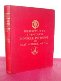 THE HISTORY OF THE 4TH BATTALION NORFOLK REGIMENT