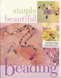 Simply Beautiful Beading: 53 Quick and Easy Projects