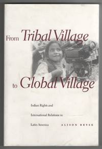 image of From Tribal Village to Global Village Indian Rights and International  Relations in Latin America