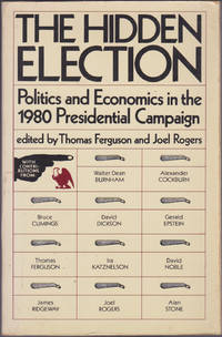 The Hidden Election: Politics and Economics in the 1980 Presidential Campai gn
