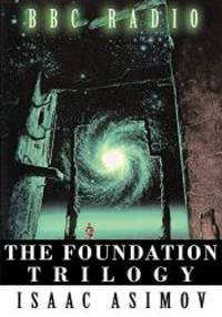 image of The Foundation Trilogy (The adaptation by BBC Radio)