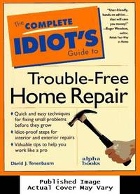 image of The Complete Idiot's Guide to Trouble-Free Home Repair (Complete Idiot's Guides)