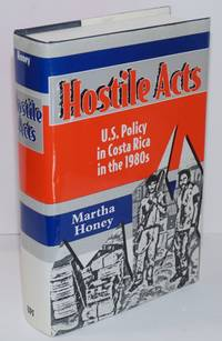 image of Hostile Acts: U.S. Policy in Costa Rica in the 1980s