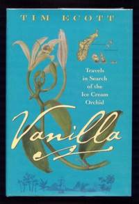 Vanilla : Travels in Search of the Ice Cream Orchid