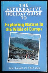 image of The Alternative Holiday Guide to Exploring Nature in the Wilds of Europe