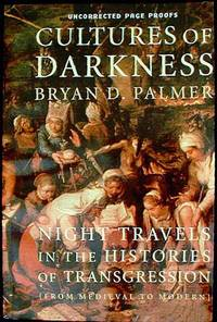 image of Cultures of Darkness: Night Travels in the Histories of Transgression [Uncorrected Page Proofs]