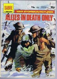 Allies in Death Only, Sabre Library, War Stories in Pictures No. 101