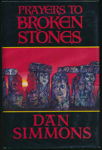 Prayers to Broken Stones by Dan Simmons - 1990