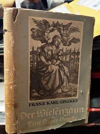 Der Wiesenzaun. Eine Dürer-Novelle